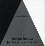 Erkki Mäkinen: Suomen herttua Juhana ja neiti Kaarina